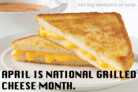 2009 National Grilled Cheese Month -- April